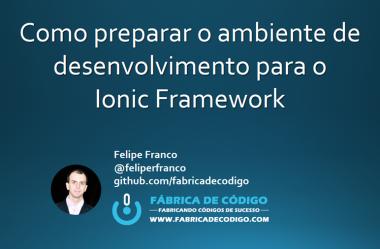 Como preparar o ambiente de desenvolvimento para o Ionic Framework