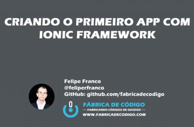 Criando o primeiro app com Ionic Framework