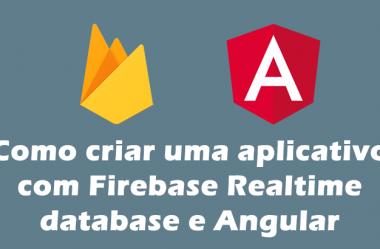 Como criar um aplicativo com Firebase Realtime database e Angular