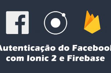 Como criar um login com uma conta do Facebook com Ionic 2 e Firebase