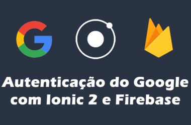Como criar um login com uma conta do Google com Ionic 2 e Firebase