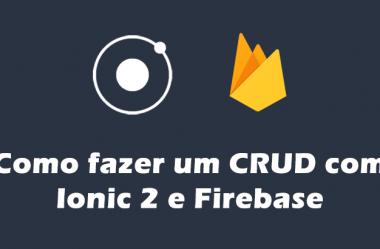 Como criar um CRUD com Ionic 2 e Firebase