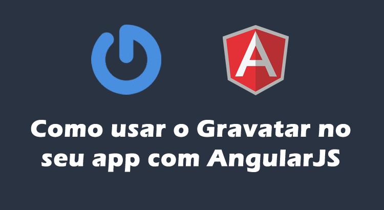 Como usar o Gravatar na seu app com AngularJS