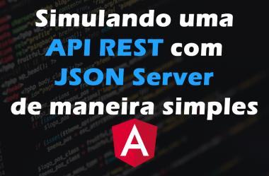 Simulando uma API REST com JSON Server de maneira simples